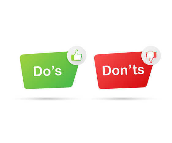 Do's and Dont's
